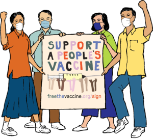"""4 people holding a sign saying """"Support a People's vaccine""""."""